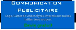 Communication Publicitaire - Logo; Cartes de visites, flyers, impressions toutes tailles, tous formats